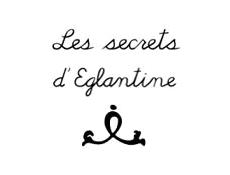 Les secrets d'Eglantine